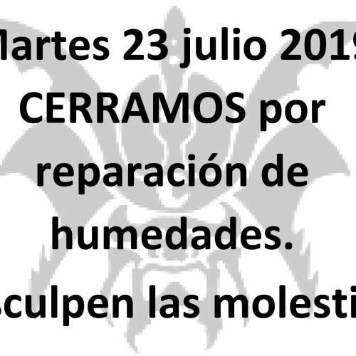 Martes 23 julio 2019 CERRAMOS por reparación de humedades